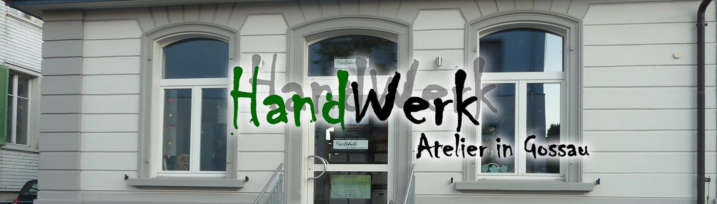 HandWerk Atelier Gossau